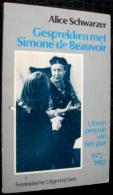 Gesprekken Met Simone De Beauvoir Uit Een Periode Van Tien Jaar 1972 - 1982 - Livres, BD, Revues