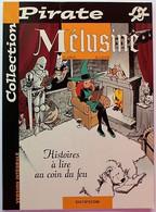 BD - MELUSINE - 4 - Histoires à Lire Au Coin Du Feu - BE - Rééd. 2002 Collection Pirate - Mélusine