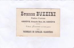 Carte De Visite De  ETIENNE  BUZZINI.  GENEVE...(Format : 11,5 Cm. X 7,5 Cm.) - Vieux Papiers