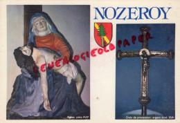 39 - NOZEROY - EGLISE  PIETA XVIIE S.  CROIX DE PROCESSION  ARGENT DORE XVIE S. - Sonstige Gemeinden