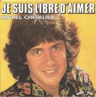 """Michel Chevalier  """"  Je Suis Libre D'aimer  """" - Unclassified"""