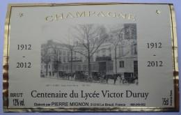 étiquette De Champagne PIERRE MIGNON   CENTENAIRE DU LYCEE VICTOR DURUY  1912-2012 - Champagne