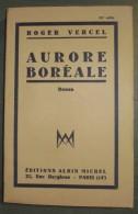 AURORE BOREALE //Roger Vercel - Albin Michel 1947 - Libros, Revistas, Cómics