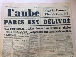 JOURNAL 25 AOUT 1944 : L'AUBE . PARIS EST DELIVRE . - 1939-45