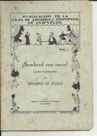 Livre De Repertorio Teatral  ( Num 1..Sembrad Con Amor...1930..11 Pages..voir Scan - Théâtre