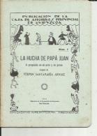 Livre De Repertorio Teatral  ( Num 7...LA HUCHA DE PAPA JUAN...1931..11 Pages..voir Scan - Theatre