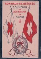 Croix Rouge, Honneur Aux Blessés, Souvenir De Leur Passage En Suisse (1026) - Croix-Rouge