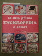 La Mia Prima Enciclopedia A Colori - Editrice Piccoli Milano - Enciclopedie