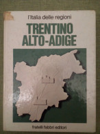 L'Italia Delle Regioni - Fratelli Fabbri Editori - TRENTINO ALTO-ADIGE - 1974 - Histoire, Philosophie Et Géographie