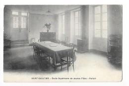 SAINT-GAULTIER   (cpa 36) Ecole Supérieure De Jeunes Filles - Parloir - - France