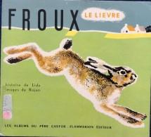 """Albums Du Père Castor - """" FROUX """" Le Lièvre - Flammarion - ( 1962 ) . - Non Classés"""