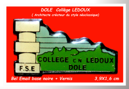 SUPER PIN´S ENSEIGNEMENT-FSE : Collège Nicolas LEDOUX à DOLE (39) (Architecte) Syndicat FSE - Administraties