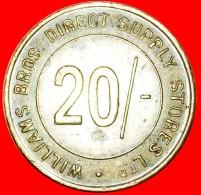 § LOYALTY TOKEN: GREAT BRITAIN ★ WILLIAMS BROS DIRECT SUPPLY STORES LTD / LONDON 20 SHILLINGS! LOW START ★ N - Professionnels/De Société