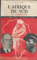 Livre De E . S . Sachs  L´Eveil - L´ Afrique Du Sud Au Carrefour -  Edition Du Seuil De 1952 - Geschiedenis