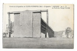 CUERS-PIERREFEU  (cpa 83) Dirigeable DIXMUDE L 72 - La Porte Du Hangar Fermée  - L1 - Cuers