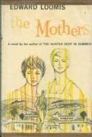 The Mothers By Loomis, Edward - Books, Magazines, Comics
