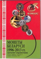 Catalogue Of Belarusian Coins 1996-2013 (Conros) - Belarus