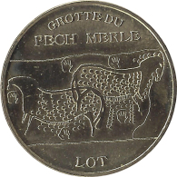 S07A194 - 2007 CABRERETS - Grotte Du Pech Merle / MONNAIE DE PARIS - Monnaie De Paris
