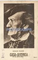 54098 ARGENTINA BUENOS AIRES PUBLICITY COMMERCIAL CASA AMERICA & COMPOSER RICHARD WAGNER NO POSTAL POSTCARD - Alte Papiere