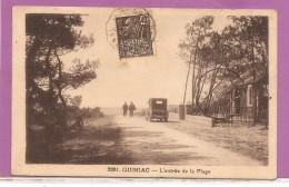 44   QUIMIAC  L'ENTREE DE LA PLAGE  VOITURE  BON ETAT  TIMBREE 1931  ECRITE  VOIR LES 2 SCANS - France