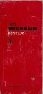 GUIDE-TOURISTIQUE-1973-MICHELIN-ROUGE-BENELUX- EDITION-PEU SERVI--BE-RARE - Michelin (guides)
