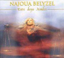 Entre Deux Mondes (édition Digipak) Belyzel, Najoua - Country Et Folk
