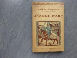 Gabriel Hanotaux, Jeanne D'Arc, Plon 1911 ; Ref C 33 - Livres, BD, Revues