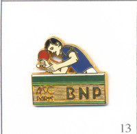 Pin´s Banque / Assurance - Banque BNP / ASC Paris - Section Tennis De Table. Estampillé Ballard. Zamac. T457-13 - Banks