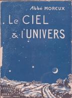 Le Ciel Et L´Univers  Abbé Moreux  En 2 Volumes