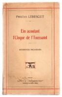 EIN ACOUTANT L'CLOQUE DE L'TOUSSAINT.Rèdriyes Picardes.Philéas LEBESGUE.46 Pages.1939. - Picardie - Nord-Pas-de-Calais