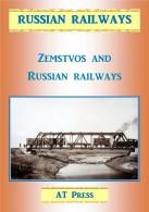 ZEMSTVOS & RUSSIAN RAILWAYS 1864-1917 / History - Trains / BOOK / Livre: Chemin De Fer Russes Et Conseil De District - English