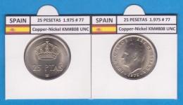 SPAIN /JUAN CARLOS I    25  PESETAS  Cu Ni  1.975 #77    KM#808    SC/UNC     T-DL-9420 - 25 Pesetas