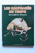 BD LES NAUFRAGES DU TEMPS - 6 - Les Maitres Rêveurs - BE - EO 1978 - Editions Originales (langue Française)