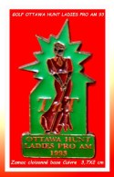 SUPER PIN´S GOLF : OTTAWA HUNTLADIES PRO AM 1993 En ZAMAC Cloisonné Base CUIVRE 3,7X2 Cm - Golf