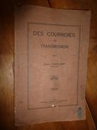 1923 COURROIES DE TRANSMISSION , Par Henri Carlier , Ingénieur En Chef Des Charbonnages De France Et à Ressaix - Bricolage / Technique