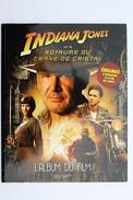 LIVRE INDIANA JONES ET LE ROYAUME DU CRANE DE CRISTAL - TBE - 2008 - Cinéma/Télévision