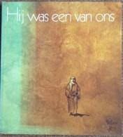 NL.- Boek - Hij Was Een Van Ons. Door Rien Poortvliet Met Teksten Van Hans Bouma. 1974. 4 Scans - Oud