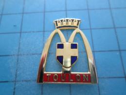 PIN615c Pin´s Pins /   McDONALD´S  :belle Qualité  RESTAURANT McDO TOULON BOUCHES-DU-RHONE      INSCRIPTION AU DOS ,  Vo - McDonald's