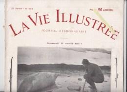 La Vie Illustrée  - N) 598  Avril 1910 - Couverture : Expedition Jean Charcot Au Pole Sud - Livres, BD, Revues