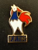 PIN´S FEDERATION FRANCAISE DE TIR - F.F.TIR - COQ - Autres