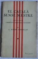 EL CATALÀ SENSE MESTRE DE A. ALBERT TORRELLAS 1920 - Libros, Revistas, Cómics