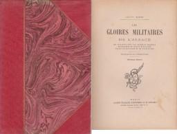 Gloires Militaires De L'Alsace Sous Drapeau Français De Louis XIV à La Guerre De 1870 Comprise (2 Scannes) - Non Classificati