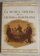 LA MÚSICA OFICIAL DE LA CIUDAD DE BARCELONA DE TOMÁS CABALLÉ Y CLOS 1946 - Cultura
