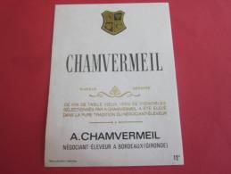ETIQUETTE NEUVE DE VIN DE TABLE DE A. CHAMVERMEIL NEGOCIANT ELEVEUR à BORDEAUX  GIRONDE VIGNOBLE BORDELAIS SELECTIONNES - Bordeaux