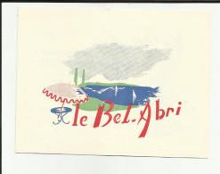 74 - Haute Savoie - Annecy Le Vieux  - Avis De Passage - Le Bel Abri - Les Barattes -Tél  0.10. - Cartes De Visite