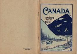 "06109  ""C. STEWART / W. W. CORY / J. B. HARKIN - CANADA - A PLAYGROUND FOR THE EMPIRE - DEP.T OF THE INTERIOR"" ORIGINAL - Libri, Riviste, Fumetti"