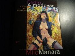 Le Feu Aux Entrailles Pedro Almodovar Milo Manara - Manara
