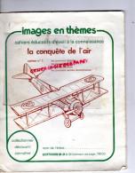 AVIATION - AVION - IMAGES -CONQUETE DE L'AIR-BALLON -MONGOLFIERE-DIRIGEABLE-HANNIBAL-HELICOPTERE-SPIRIT ST LOUIS- - AeroAirplanes