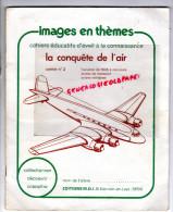 AVIATION - AVION - IMAGES -CONQUETE DE L'AIR-DE 1935 A NOS JOURS-DOUGLAS-LATECOERE-BOEING-MOSQUITO-JUNKER-ILIOUCHINE- - AeroAirplanes