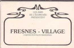 Be - 24 Reproductions De Cpa De FRESNES VILLAGE (édité Par Les Amis De L'Ecomusée) Neuves Toutes Scannées - Fresnes